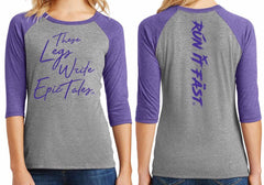 """These Legs Write Epic Tales"" 3/4 Shirt - Run It Fast®"