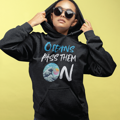 Oceans Pass Them On Unisex Eco-Friendly Hoodie Sweatshirt - Mask Your Beliefs