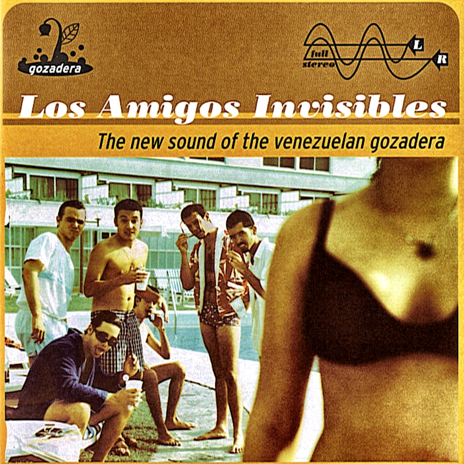 Los Amigos Invisibles - The new sound of the venezuelan gozadera