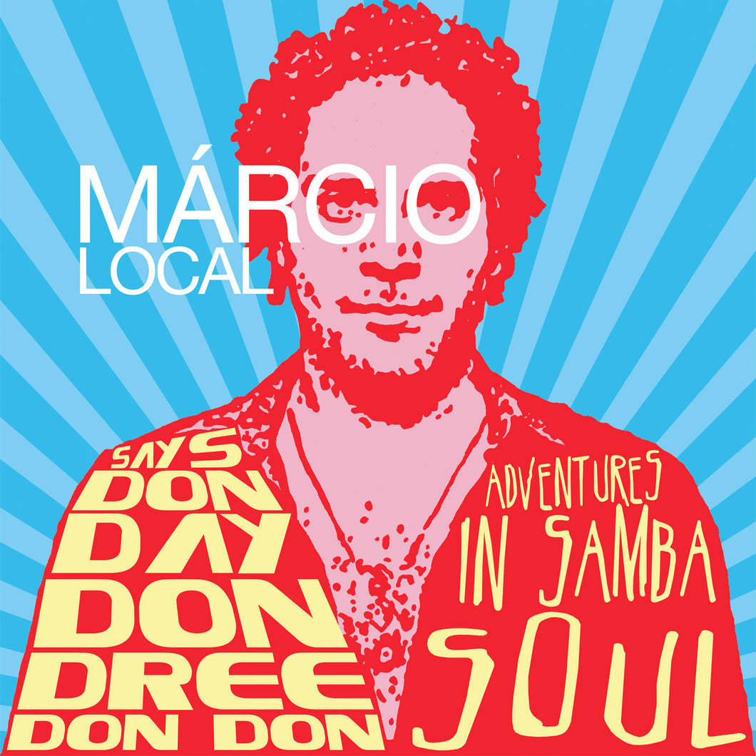 Márcio Local - Says Don Day Don Dree Don Don: Adventures In Samba Soul