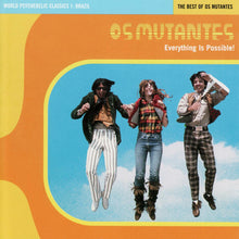 Load image into Gallery viewer, World Psychedelic Classics 1: Brazil: Os Mutantes - Everything Is Possible