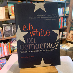 E. B. White on Democracy