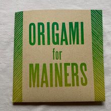 Load image into Gallery viewer, Origami for Mainers