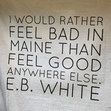 Load image into Gallery viewer, E.B. White Quote Flour Sack Towels