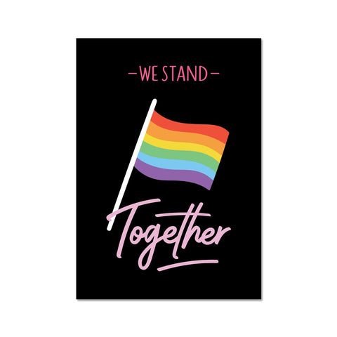 We Stand Together LGBTQ Pride Flag Black Fine Art Print