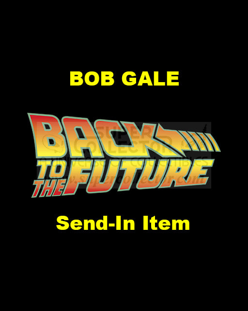 Send-In: Bob Gale Autographed Personal Item