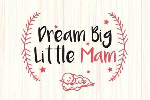Dream big little mam SVG Cut File