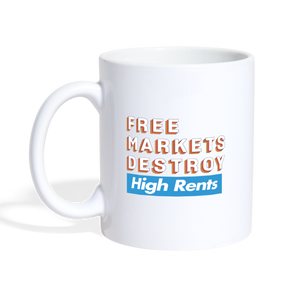 Free Markets Destroy: High Rents - white
