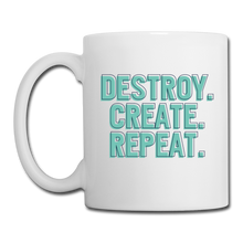 Load image into Gallery viewer, Destroy. Create. Repeat. - white