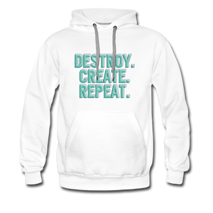 Destroy. Create. Repeat - white