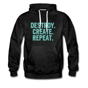 Destroy. Create. Repeat - charcoal gray
