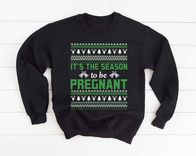 It's the Season to be Pregnant Funny Ugly Christmas Black T-shirt Sweatshirt