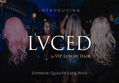 VIP Luxury Hair Launches LVCED Superior Quality Lace Wigs