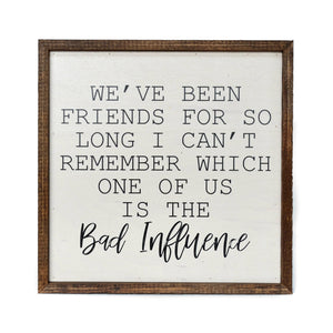 10x10 We've Been Friends For So Long Wall Art