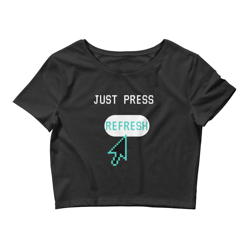 Just Press Refresh Crop Top