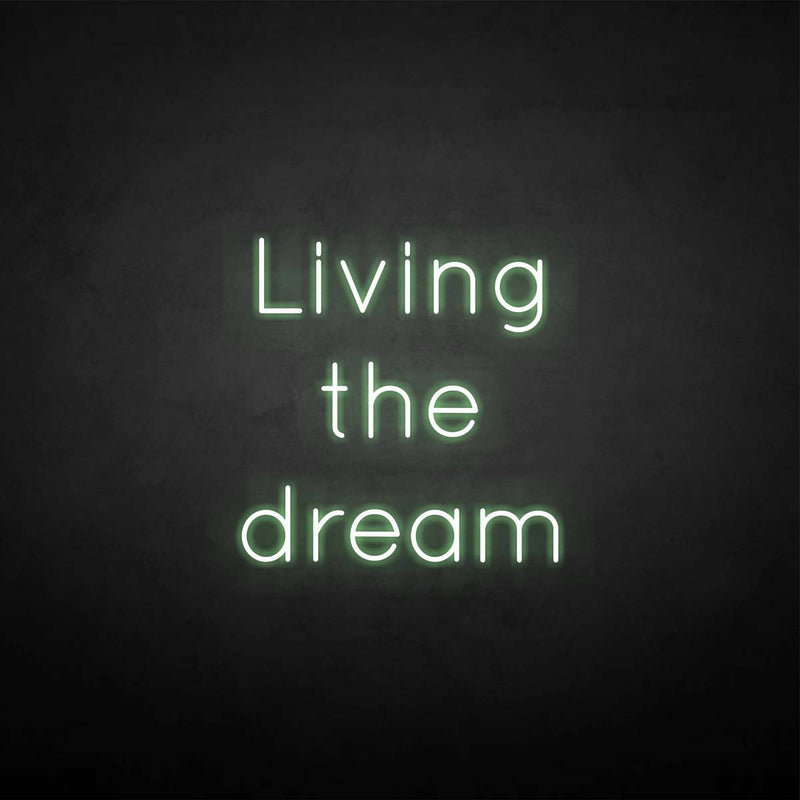 'Living the dream' neon sign