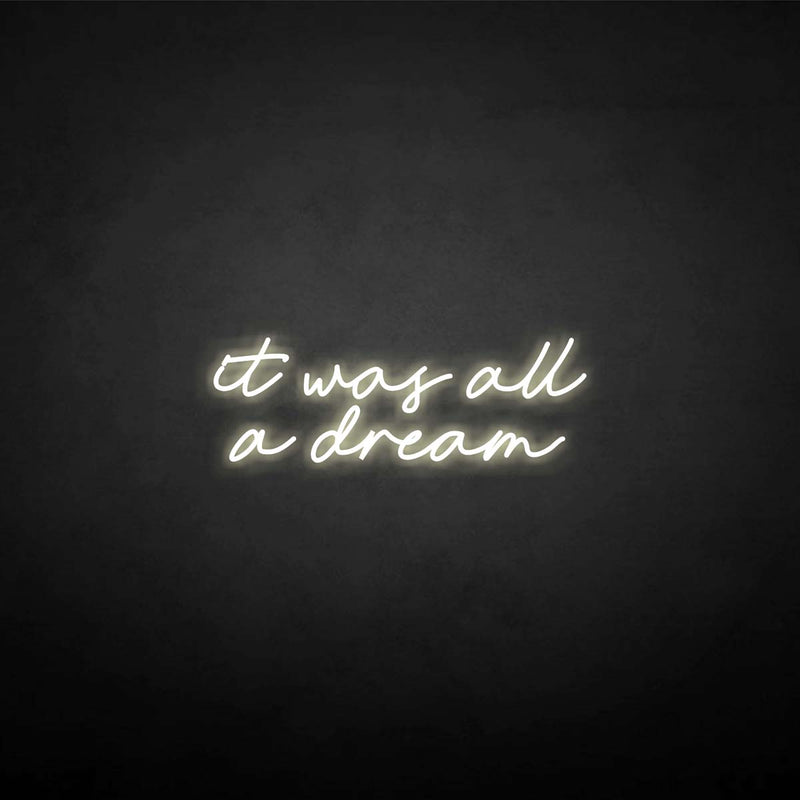 'it was all a dream' neon sign
