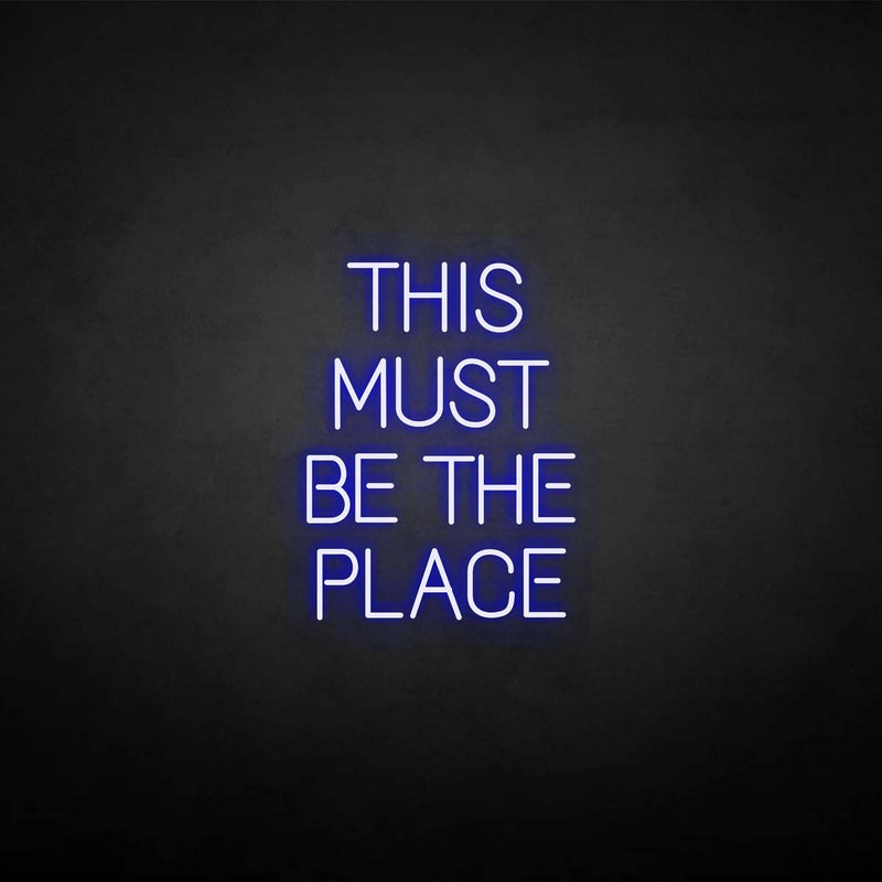 'THIS MUST BE THE PLACE' neon sign