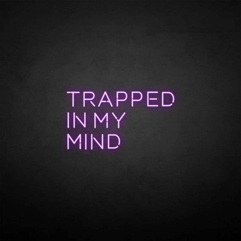 'Trapped in my mind' neon sign