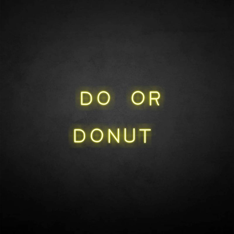 'Do or Donut' neon sign