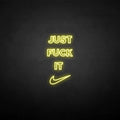 'Just fxxk it' neon sign