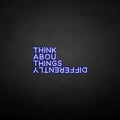 'Think about things differently' neon sign