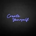 'Create yourself' neon sign