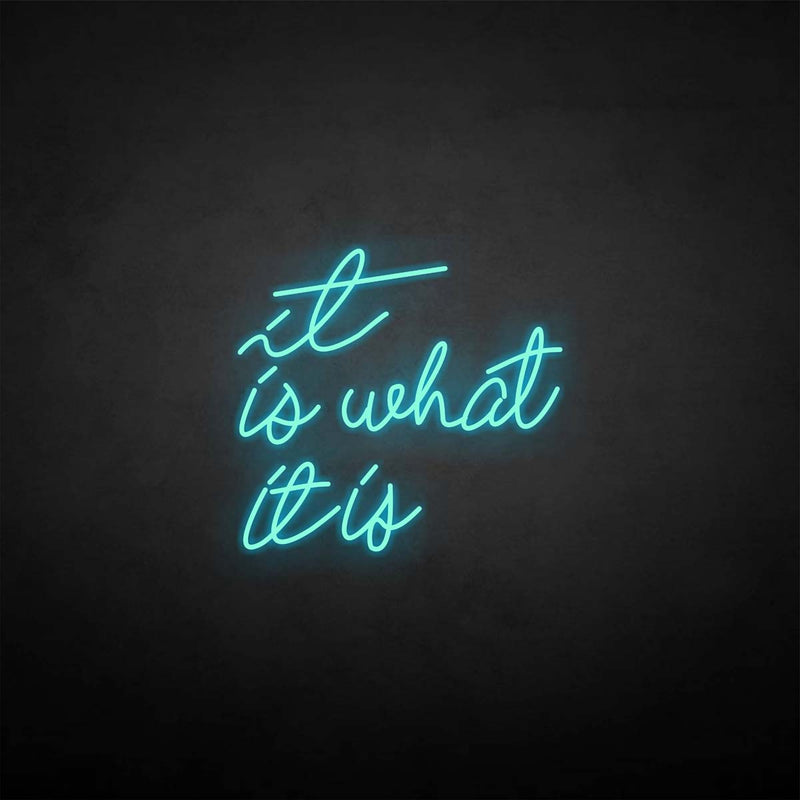 'It is what it is' neon sign