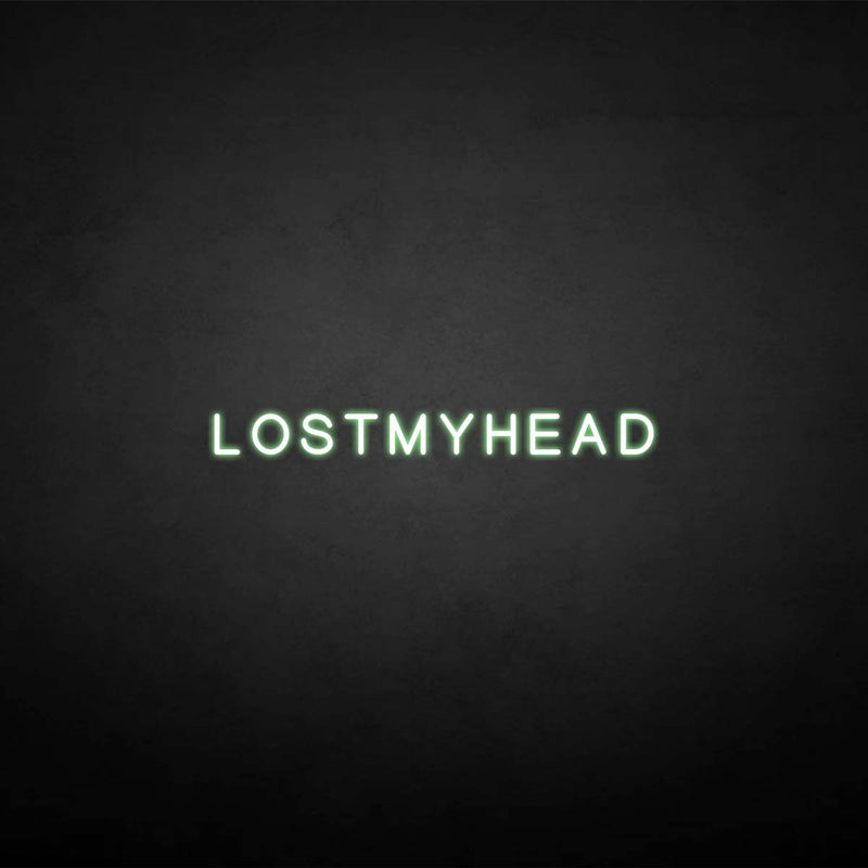 'LOSTMYHAED' neon sign