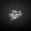 'This is the best part' neon sign