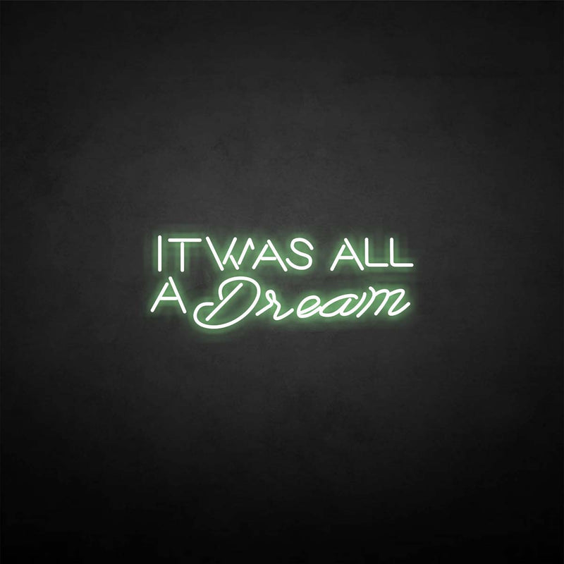'IT WAS ALL A DREAM 2' neon sign