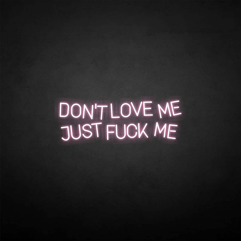 'Don't love me'neon sign