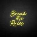 'Break the rules' neon sign