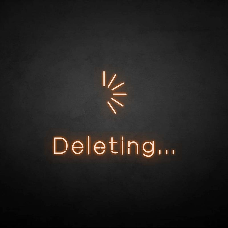 'Deleting' neon sign