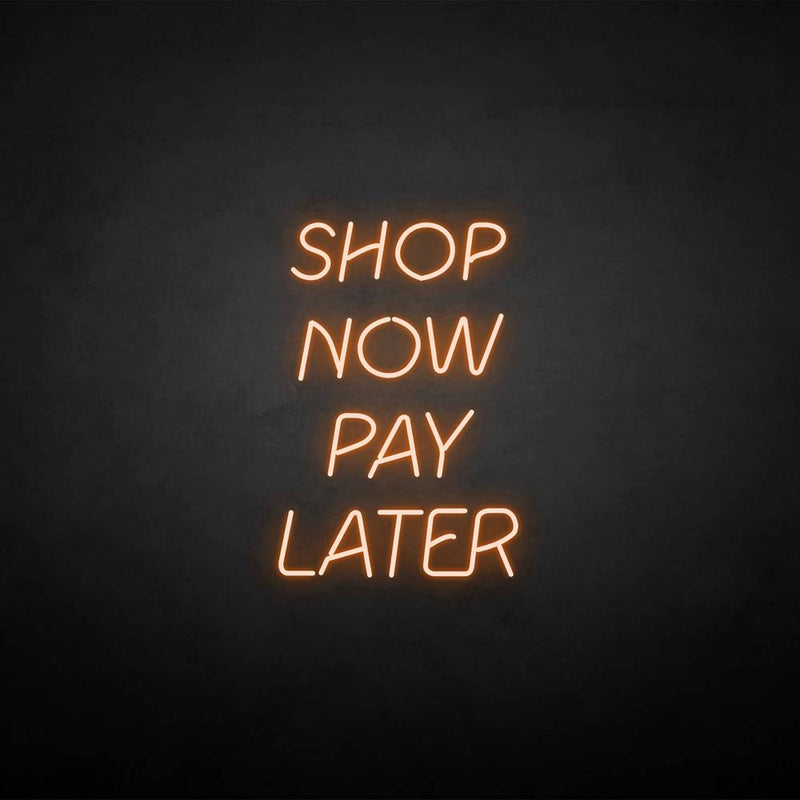 'Shop now pay later' neon sign
