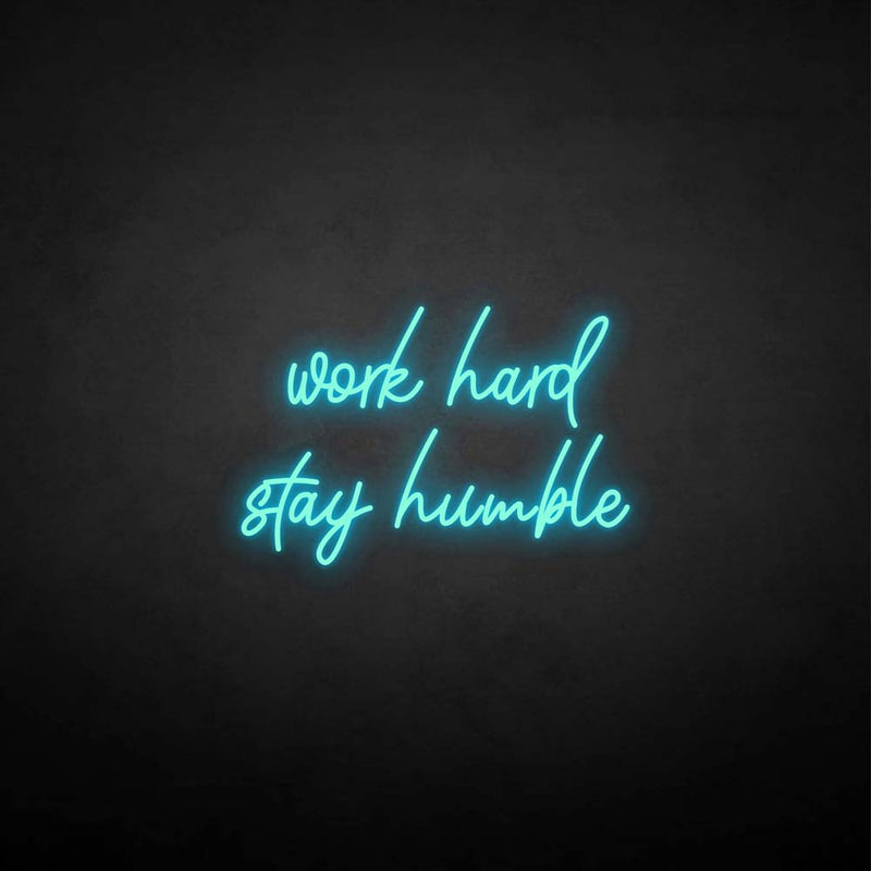 'Work hard stay humble' neon sign