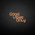 'Good vibes only3' neon sign