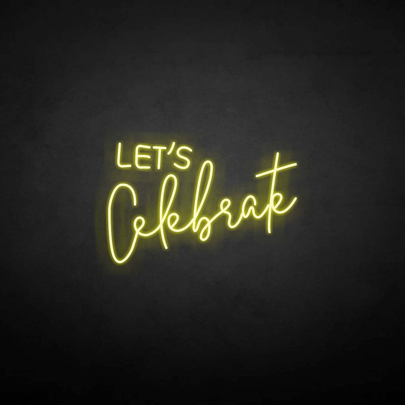 'Let's celebrate' neon sign