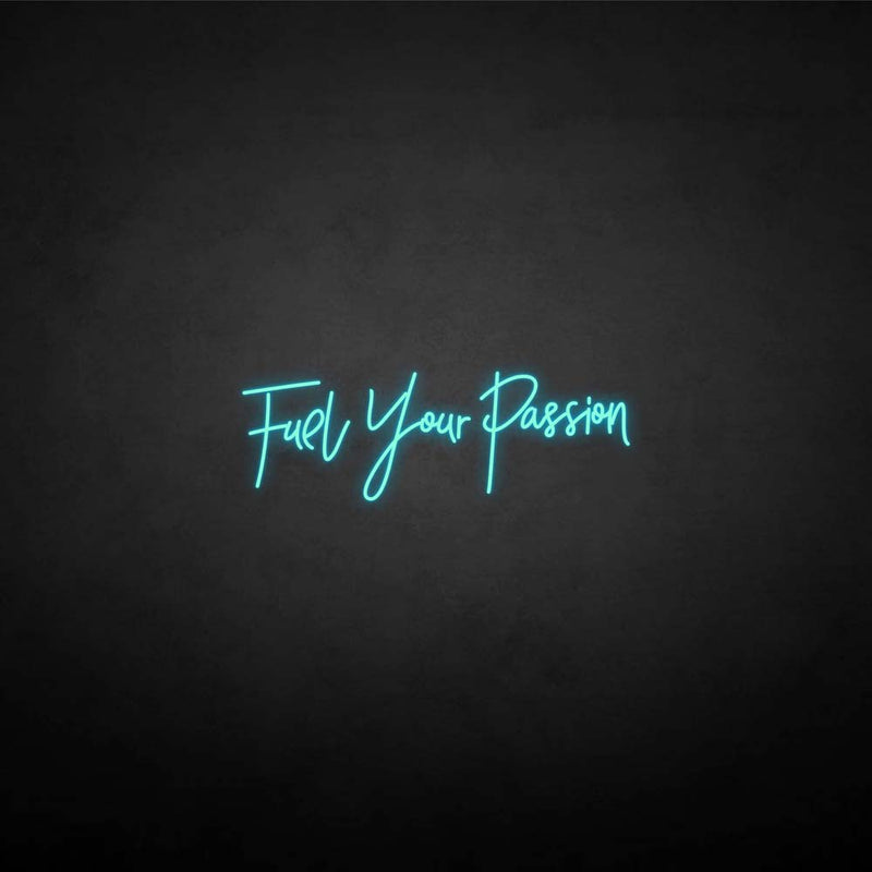 'Fuel your passion' neon sign