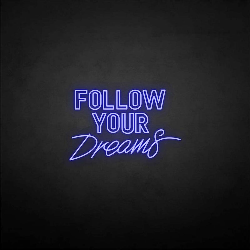 'Follow your dream' neon sign