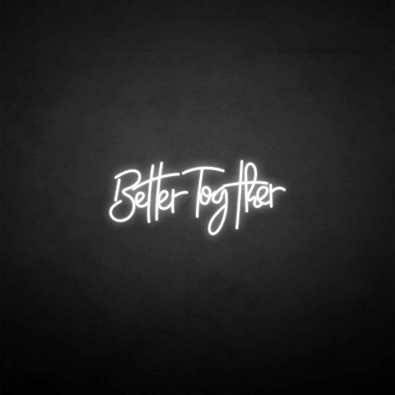 'Better Together3' neon sign