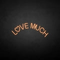 'Love much' neon sign