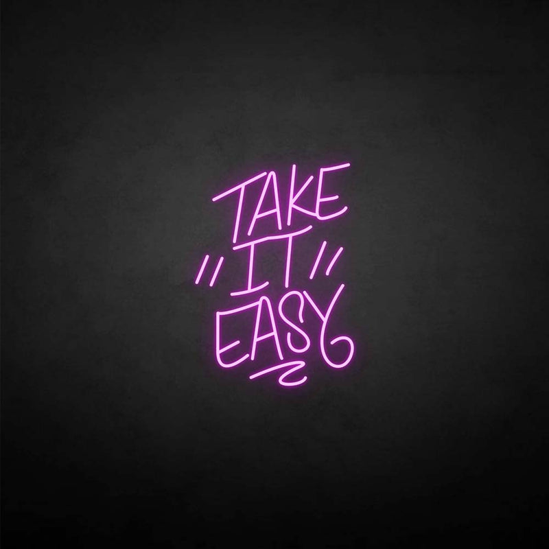 'Take it easy' neon sign