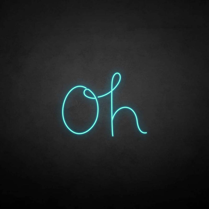 'Oh' neon sign