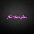 'The world blue' neon sign