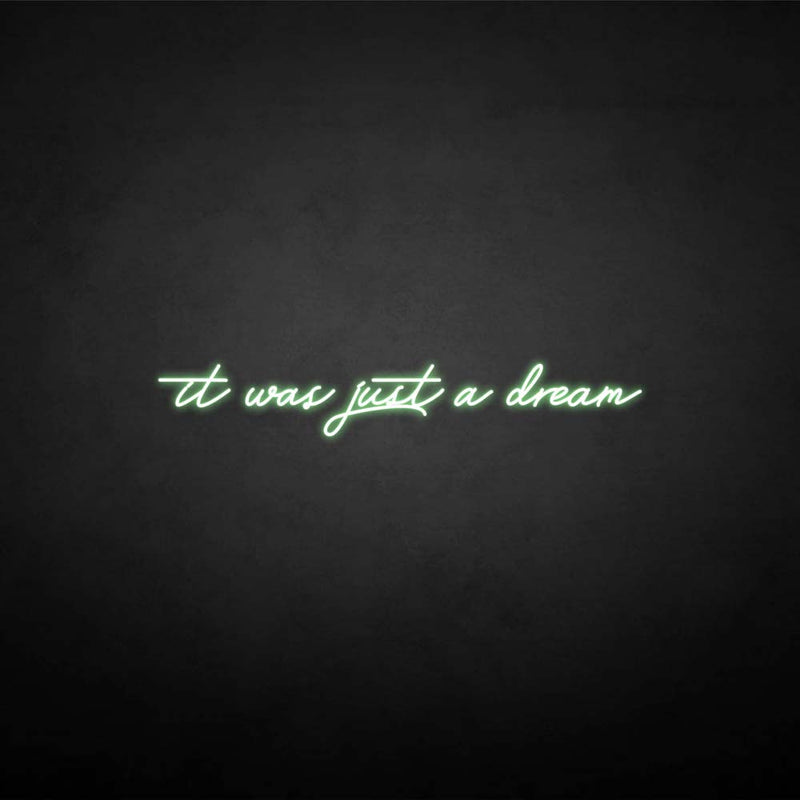 'It was just a dream' neon sign