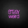 'Stay weird' neon sign