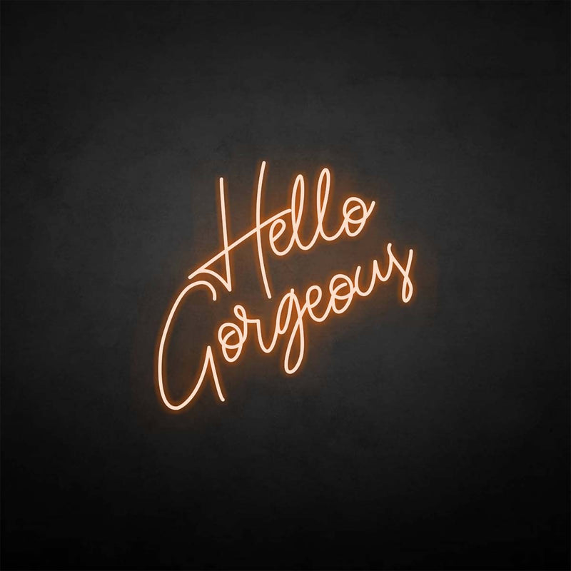 'Hello gorgeous' neon sign