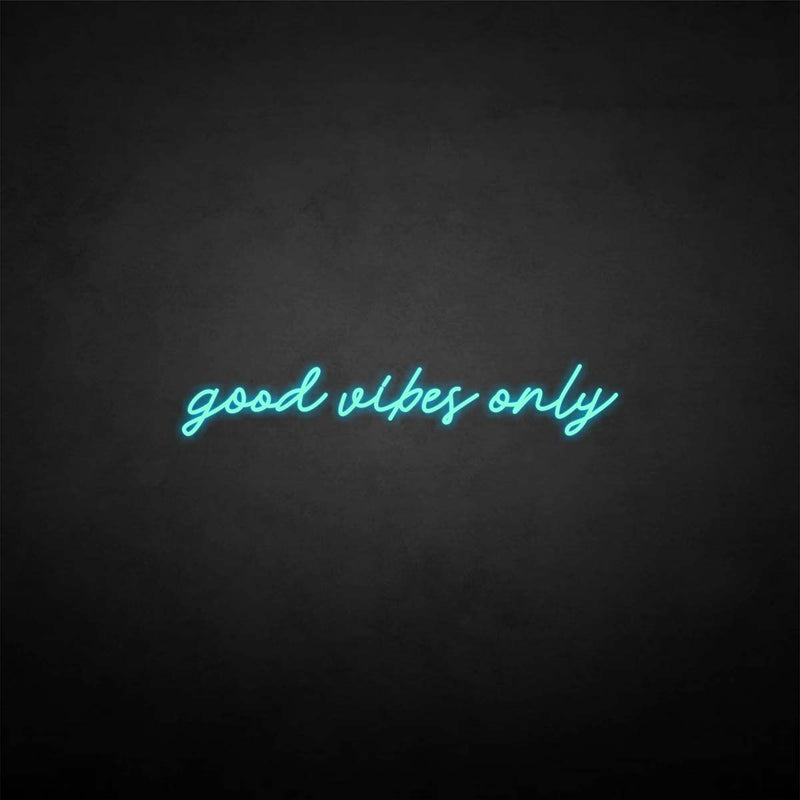 'good vibe only' neon sign
