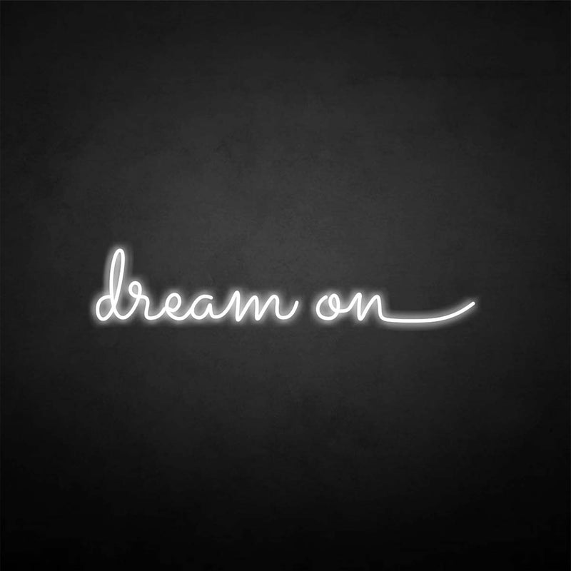 'dream on' neon sign